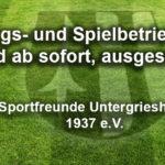 Trainings- und Spielbetrieb Fußball wird ab sofort ausgesetzt !!!